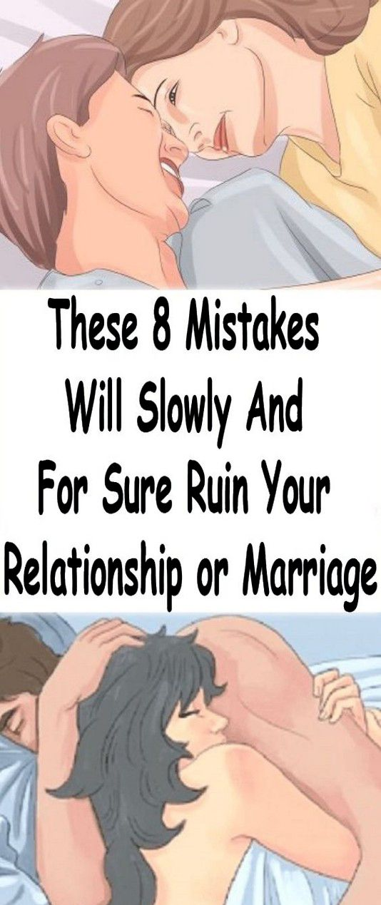These 8 Mistakes Will Slowly And For Sure Ruin Your Relationship or Marriage