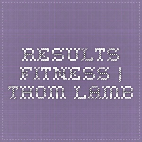 Results fitness | Thom Lamb
