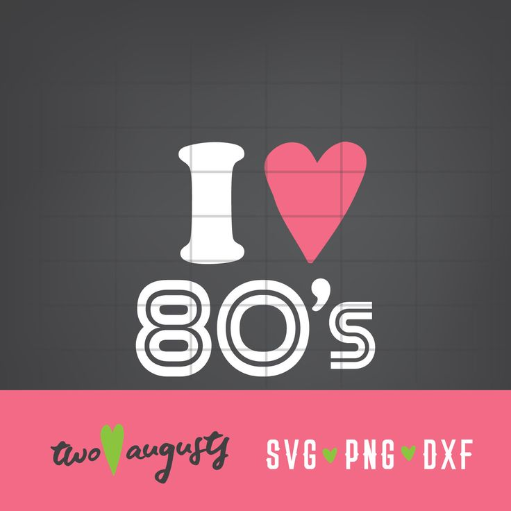 Download I love the 80's, SVG, DXF, PNG, Files, Cricut, Silhouette ...