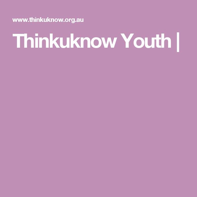 Thinkuknow Youth |