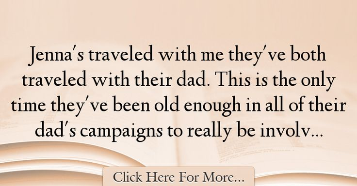 Laura Bush Quotes About Dad - 12696