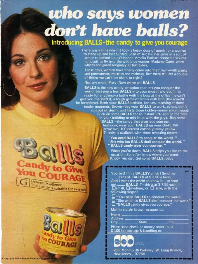 "Vintage 1970's Candy Advertisement. ""Who says women don't have balls? The candy to give you courage."" (Playgirl, 1978)"