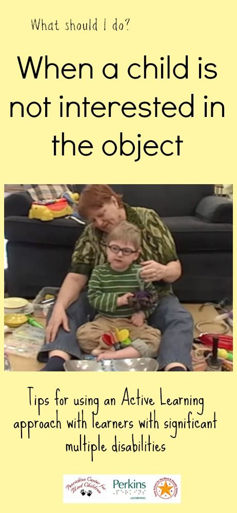Tips on what to do when a child with significant multiple disabilities is not interested in the object