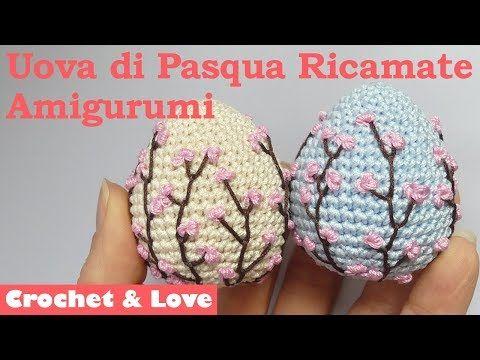 Tutorial uova di Pasqua Amigurumi con ricamo Fiori di Pesco (2 in 1) - YouTube