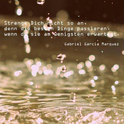 Strenge Dich nicht so an, denn die besten Dinge passieren ...