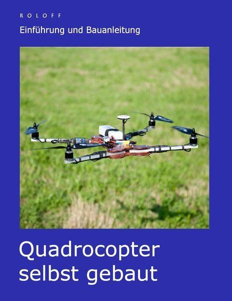 quadrocopter selbst gebaut unbedingt kaufen pinterest. Black Bedroom Furniture Sets. Home Design Ideas