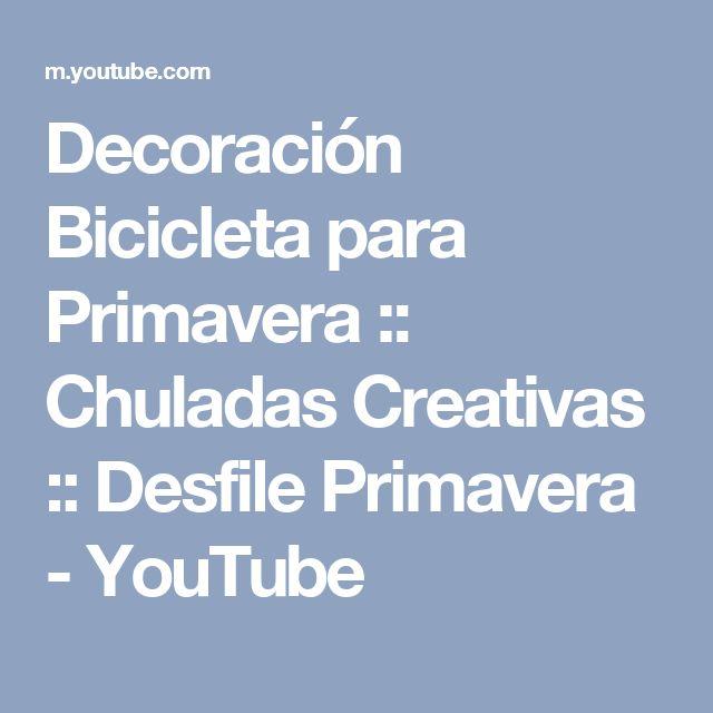 Decoración Bicicleta para Primavera :: Chuladas Creativas :: Desfile Primavera - YouTube