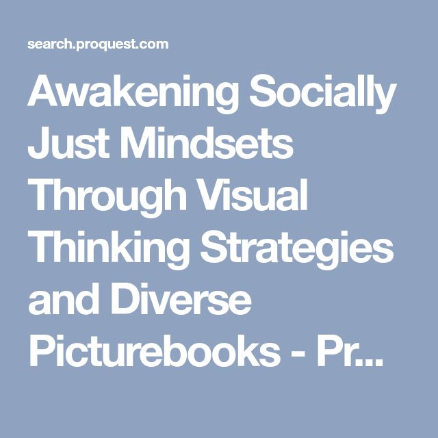 Awakening Socially Just Mindsets Through Visual Thinking Strategies and Diverse Picturebooks - ProQuest