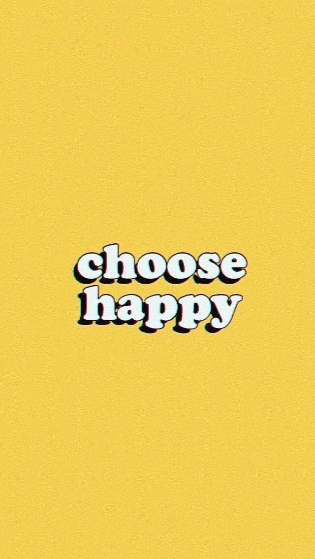 Choosehappy Happy Yellow Quotes C U T E S A Y I N G S Simple Death Quote Wallp