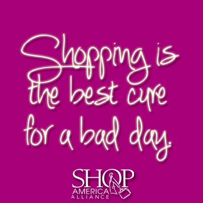 Shopping is the best cure for a bad day!!