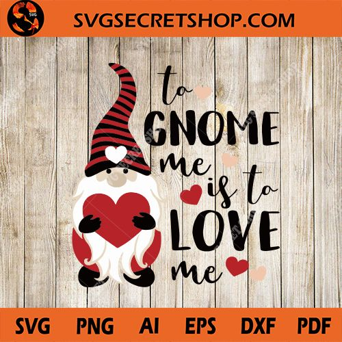 Download To Gnome Me Is To Love Me SVG, Gnome Valentine SVG, Gnome ...