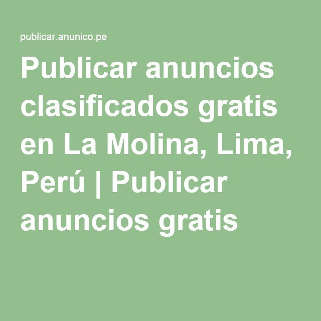 Publicar anuncios clasificados gratis en La Molina, Lima, Perú | Publicar anuncios gratis