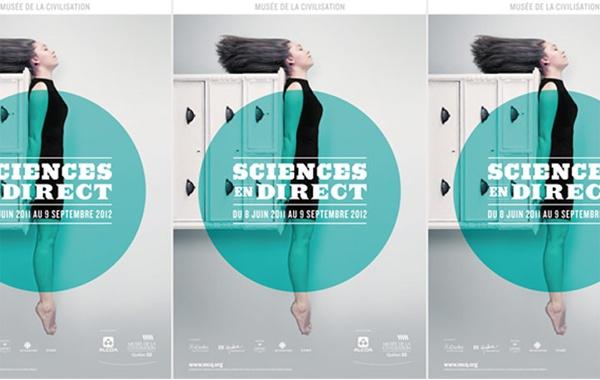 Client : Musée de la Civilisation - Sciences en direct - Affichage et pavoisement, campagne publicitaire imprimée, design graphique.