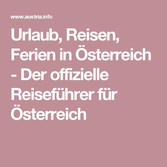 Urlaub, Reisen, Ferien in Österreich - Der offizielle Reiseführer für Österreich