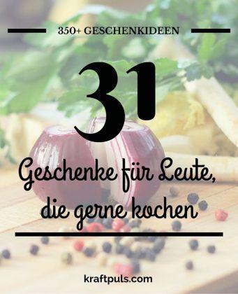 350+ Geschenkideen: Geschenke für Leute, die gerne kochen #geschenkeliste