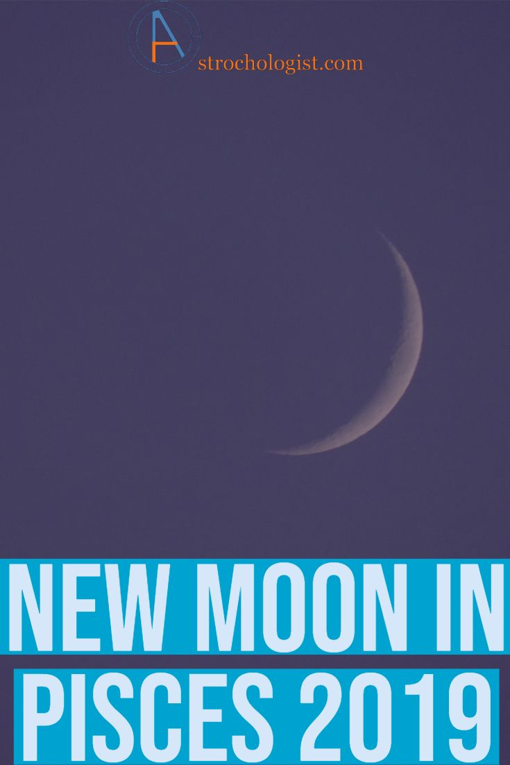 New moon in Pisces - March 2019 | astrology | New moon