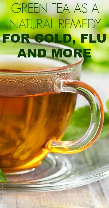 Green Tea as a Natural Remedy for Cold and Flu.