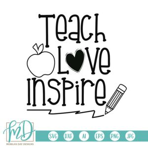 Download Teach Love Inspire SVG in 2020   Teaching, Teacher shirt ...