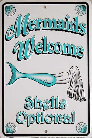 Mermaids Welcome - Shells Optional                                                                                                                                                     More