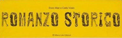 Enzo Mari. Romanzo Storico   http://www.artecontemporanea.com/enzo-mari-romanzo-storico/#