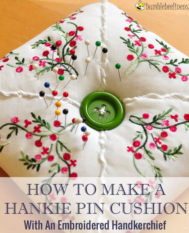 How To Create A Hankie Pin Cushion Need a place to put all of those sewing needles? These pin cushions made out of ladies handkerchiefs are absolutely adorable and functional at the same time!. Made out of our ladies handkerchiefs, these pin cushions can be made in minutes!