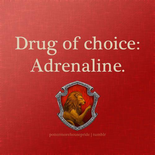 pottermorehousepride: Gryffindor Pride HUFFLEPUFF PRIDE! Drug of choice: Food.<<<<<so Hufflepuff.... Gryffindor Pride!
