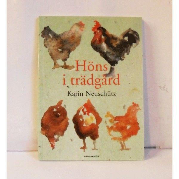 Hönsboken, Höns i trädgård. Att skaffa höns och ha i trädgården är ju rikitgt kul! I boken kan ma läsa om hur man föder upp och sköter om dessa underbara höns.