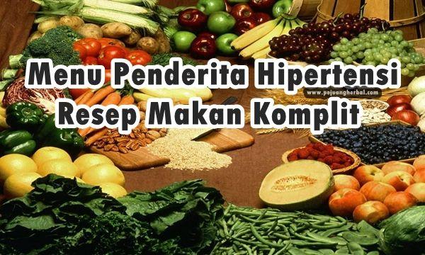 Menu Penderita Hipertensi Resep Makan Komplit Kesehatan