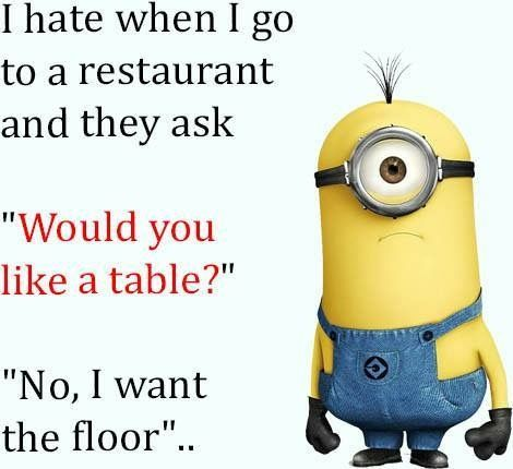 We will eat on the floor  there is no difference between a table and the floor,,,,hahahah