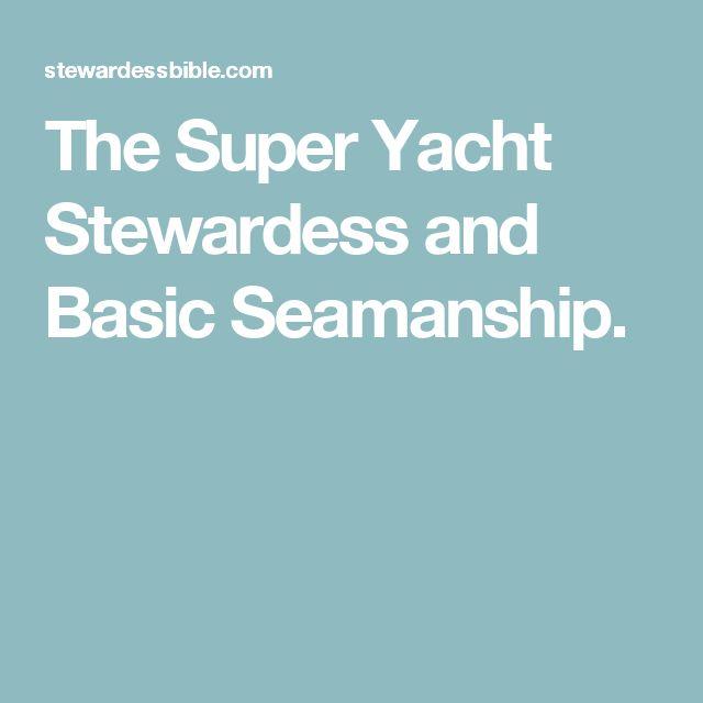 The Super Yacht Stewardess and Basic Seamanship.