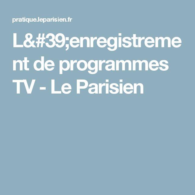 L'enregistrement de programmes TV - Le Parisien
