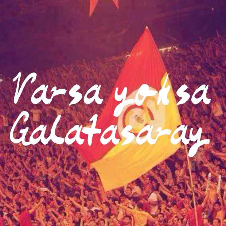 Varsa yoksa Galatasaray.