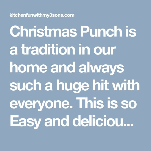 Christmas Punch Is A Tradition In Our Home And Always Such