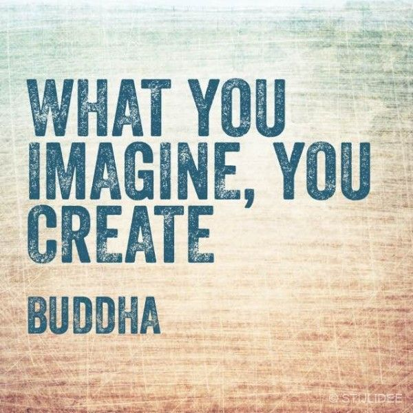 TOP 5: Meest populaire STIJLIDEE Quotes | What you imagine, you create, Buddha via www.stijlidee.nl