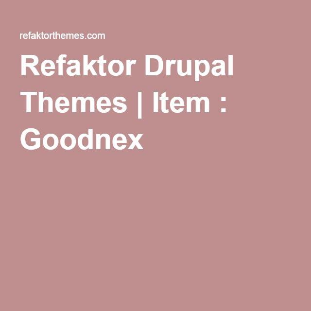 Refaktor Drupal Themes | Item : Goodnex