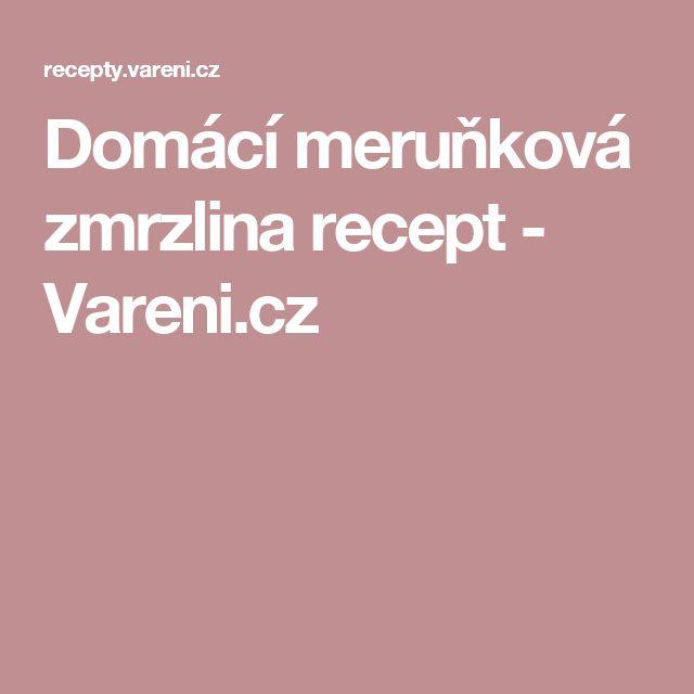Domácí meruňková zmrzlina recept - Vareni.cz