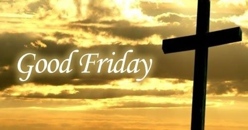 Good Friday images , Good Friday 2017, good friday images 2017, good friday images download, what is good friday , good friday images for facebook  , good friday pictures free , good friday images with quotes ,  good friday images with messages,  good friday image hd   , when is easter 2017, Easter 2017 , Easter Sunday in 2017,