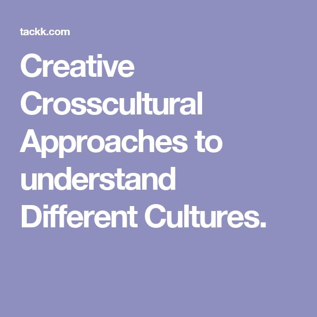 Creative Crosscultural Approaches to understand Different Cultures.