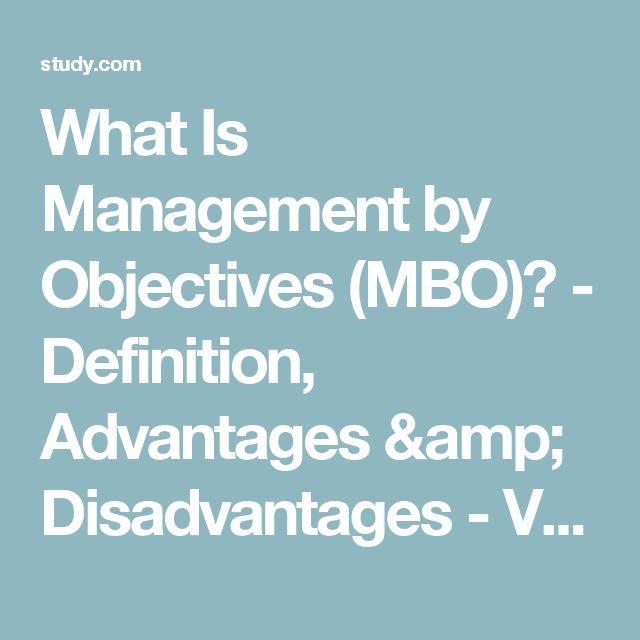What Is Management by Objectives (MBO)? - Definition, Advantages & Disadvantages - Video & Lesson Transcript | Study.com