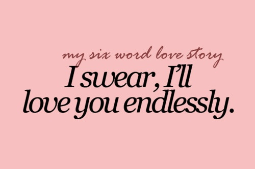 I Swear I Love You Quotes : sixwordlovestory: I swear, Ill love you endlessly. Army Love ...