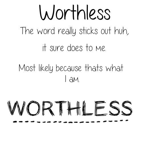 Sad Quotes About Depression: I Am Worthless. I Cant Help It. I Cant Handle Myself