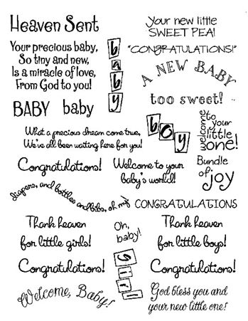 """Baby - $6.00   Rubz by My Sentiments Exactly!  These Welcome Baby sentiments are perfect for the inside and/or outside of your cards!!  There is even one for the parents of the newborn!   There are a variety of sayings using a variety of fonts and styles.   Easy to apply and position as you like.  One sheet of rub-ons approximately 8"""" by 5"""" per package"""