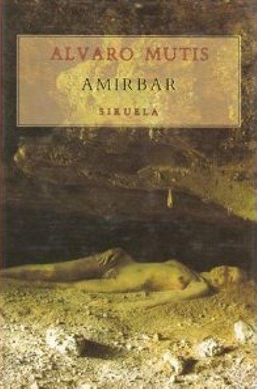 Amirbar. Madrid : Siruela, D.L. 1990  http://kmelot.biblioteca.udc.es/record=b1025028~S1*gag