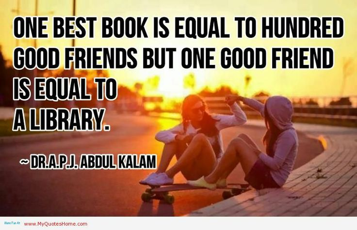 One Best Friend is Equal to One Hundred Good Friends.