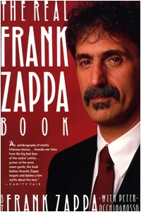 The Real Franz Zappa Book (Frank Zappa's autobiography: hilarious, knowledgeable - this is where intelligence meets rock)