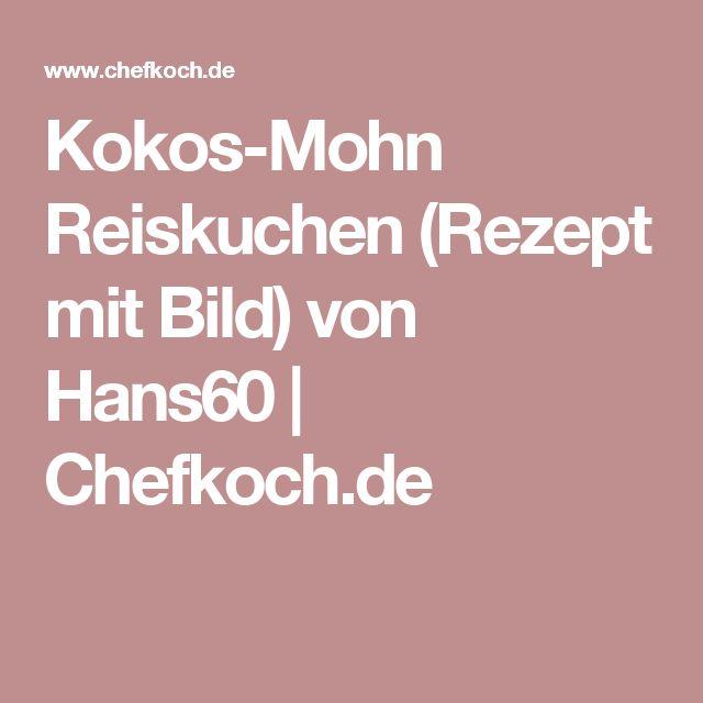 Kokos-Mohn Reiskuchen (Rezept mit Bild) von Hans60   Chefkoch.de