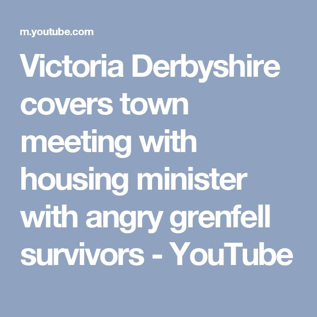 Victoria Derbyshire covers town meeting with housing minister with angry grenfell survivors - YouTube