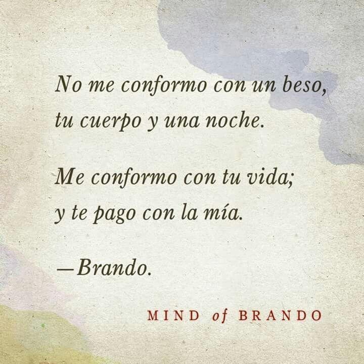 - [[Tu regalame tu vida, que yo te pagaré con la mía]] Brando.