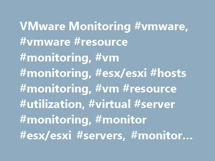 VMware Monitoring #vmware, #vmware #resource #monitoring, #vm #monitoring, #esx/esxi #hosts #monitoring, #vm #resource #utilization, #virtual #server #monitoring, #monitor #esx/esxi #servers, #monitor #virtual #manchines http://jacksonville.remmont.com/vmware-monitoring-vmware-vmware-resource-monitoring-vm-monitoring-esxesxi-hosts-monitoring-vm-resource-utilization-virtual-server-monitoring-monitor-esxesxi-servers-monitor/  # VMware Monitoring VMware monitoring with Site24x7. List of Basic…
