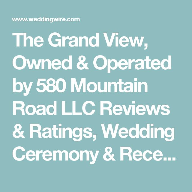 See The Grand View Owned Operated By 580 Mountain Road LLC Reviews On Wedding CeremonyWedding VenuesNew